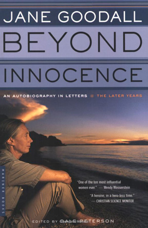 Beyond Innocence: Jane Goodalls Autobiography in Letters, The Later Years