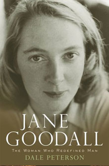 Jane Goodall: The Woman Who Redefined Man by Dale Peterson