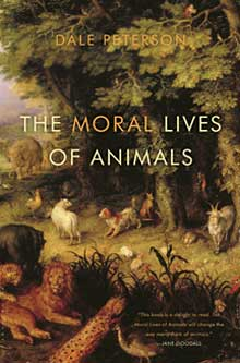 Moral Lives of Animals by Dale Peterson