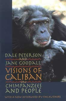 Visions of Caliban: On Chimpanzees and People by Dale Peterson